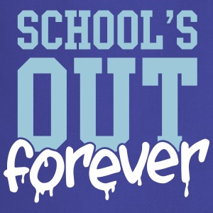 school's out forever  Aprons - Cooking Apron