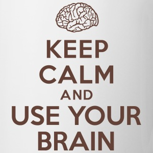 Keep calm and use your brain Bouteilles et tasses - Tasse