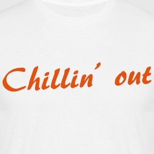 chillin T-Shirts - Men's T-Shirt