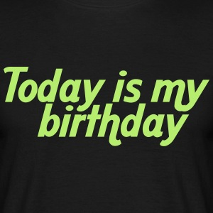 Today is my birthday T-shirts - Mannen T-shirt
