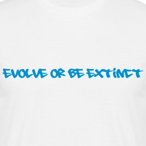 evolve or be extinct T-Shirts - Männer T-Shirt