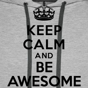 Keep calm and be awesome Sweat-shirts - Sweat-shirt à capuche Premium pour hommes