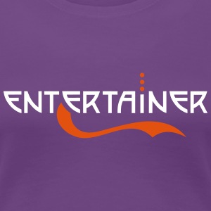 Entertainer | Frauen shirt classic - Frauen Premium T-Shirt