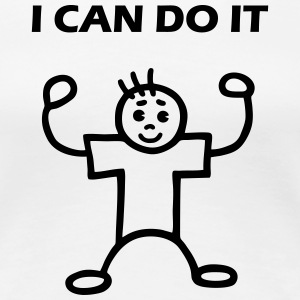I CAN DO IT - man T-Shirts - Women's Premium T-Shirt