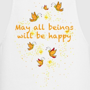 May all beings will be happy  Aprons - Cooking Apron