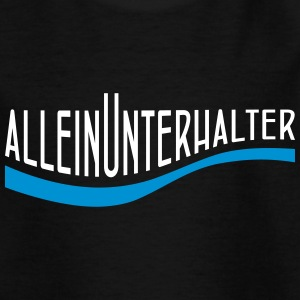 Alleinunterhalter - Teenager T-Shirt