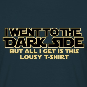 Went to dark side - Lousy T-Shirt 2c T-Shirts - Männer T-Shirt