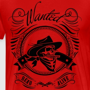 I want you, wanted, dead or alive - Cowboy T-Shirts - Männer Premium T-Shirt