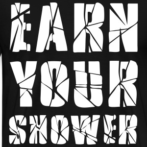 Earn Your Shower T-shirts - Premium-T-shirt herr