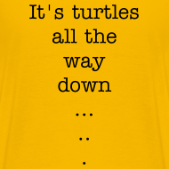 Design ~ Turtles All the Way Down