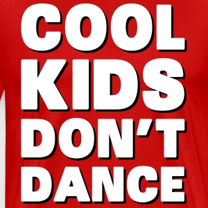Cool Kids Don't Dance Camisetas - Camiseta premium hombre