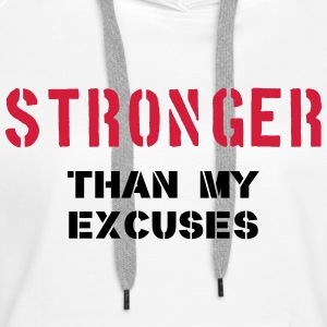 Stronger Than My Excuses Sweatshirts - Dame Premium hættetrøje
