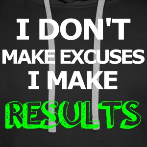 Results not Excuses Pullover & Hoodies - Männer Premium Hoodie
