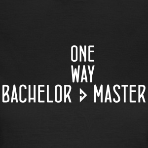 one way Bachelor Master - Frauen T-Shirt