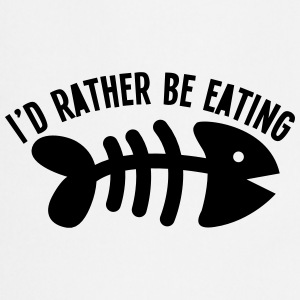 I'd rather be eating FISH  Aprons - Cooking Apron