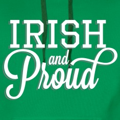 Irish and Proud - White Lettering Hoodies & Sweatshirts