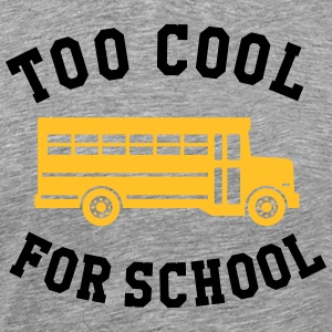 TOO COOL FOR SCHOOL BUS T-Shirts - Men's Premium T-Shirt