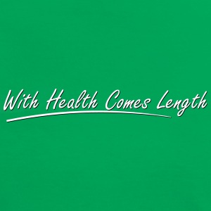 With health comes length T-Shirts - Women's Ringer T-Shirt