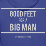 Design ~ Good Feet for a Big Man (Hoodie)