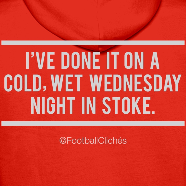 Cold, Wet Wednesday in Stoke (Hoodie)