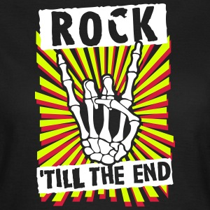 rock 'till the end T-Shirts - Women's T-Shirt