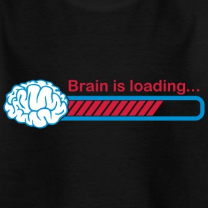 brain is loading T-Shirts - Teenager T-Shirt