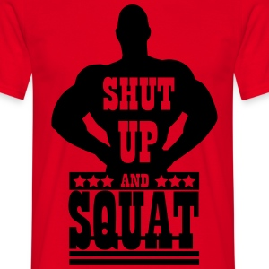 Shut up and squat Magliette - Maglietta da uomo