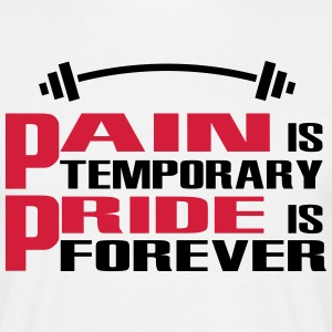 Pain is temporary, Pride is forever T-shirts - Mannen T-shirt