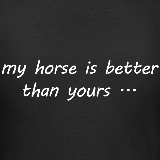 my horse is better than yours