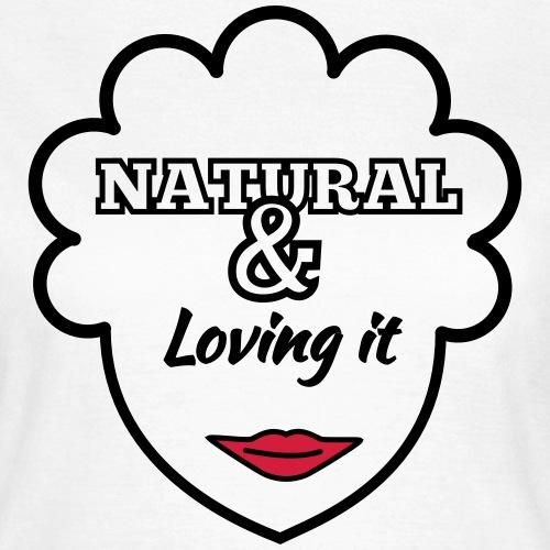 Natural & Loving It