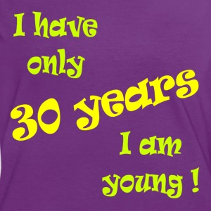 I have only 30 years, I am young ! T-shirts - Vrouwen contrastshirt