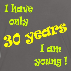 I have only 30 years, I am young ! T-Shirts - Frauen Kontrast-T-Shirt