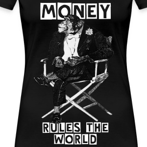 Money rules the world - Camiseta premium mujer