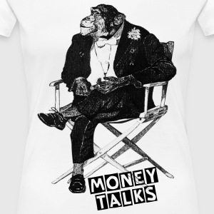 Money talks - T-shirt Premium Femme