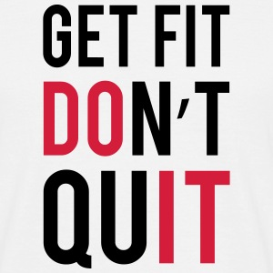 Get Fit Don't Quit T-shirts - Herre-T-shirt