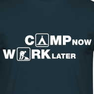 Design ~ Camp Now, Work Later