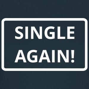 Single again - Frauen T-Shirt