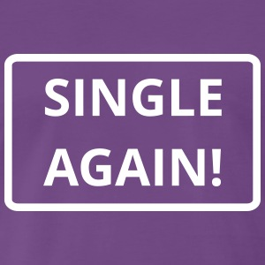 Single again - Männer Premium T-Shirt