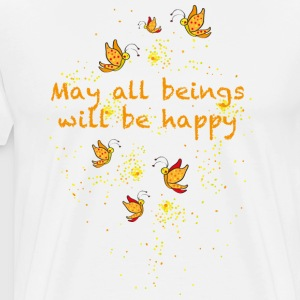 May all beings will be happy T-shirts - Mannen Premium T-shirt