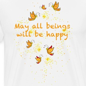 May all beings will be happy T-shirts - Herre premium T-shirt