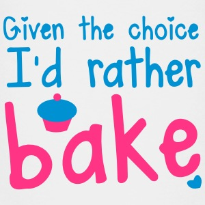 Given the choice- I'd rather bake cupcakes Shirts - Kids' Premium T-Shirt