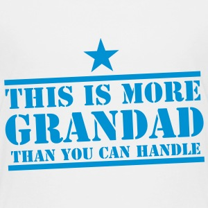 This is more GRANDAD than you can handle funny Shirts - Kids' Premium T-Shirt
