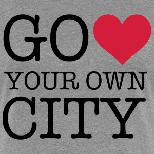 GO HEART YOUR OWN CITY T-Shirts - Frauen Premium T-Shirt