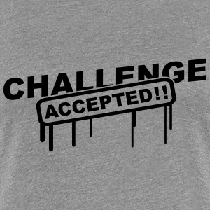 Challenge Accepted Design T-shirts - Vrouwen Premium T-shirt