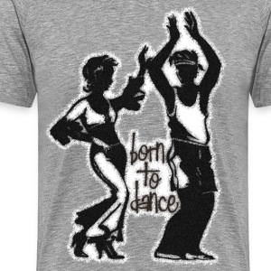 born to dance - Männer Premium T-Shirt