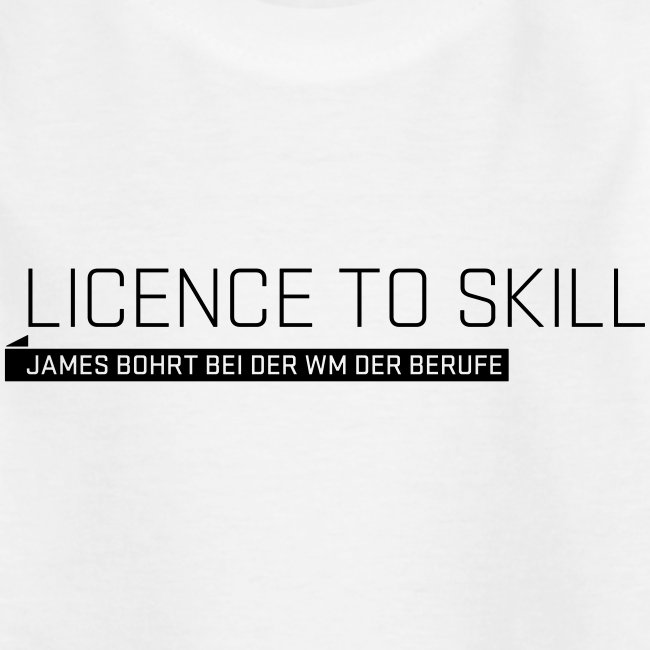 Licence to Skill Teenager T-Shirt