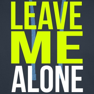 leave me alone Hoodies & Sweatshirts - Men's Premium Hoodie
