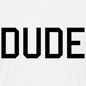 dude Tee shirts - T-shirt Homme