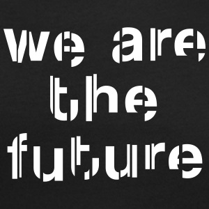 We are the future Camisetas - Camiseta con escote redondo mujer