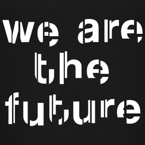 We are the future Kinder T-Shirt - Teenager Premium T-Shirt